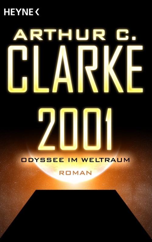 Arthur C. Clarke: 2001 — Odyssee im Weltraum